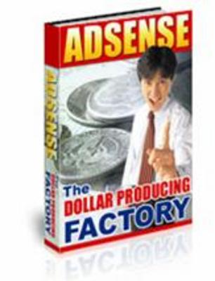 Product picture Adsense the Dollar Producing Factory w/mrr